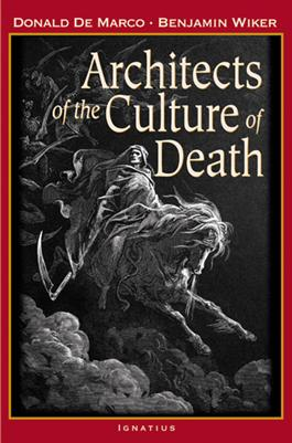 Architects of the Culture of Death.